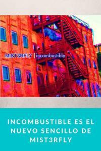 Incombustible es el nuevo sencillo de Mist3rfly