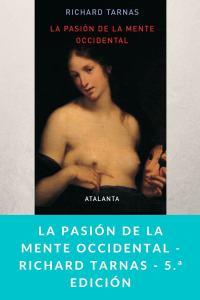 La pasión de la mente occidental - Richard Tarnas - 5.ª edición