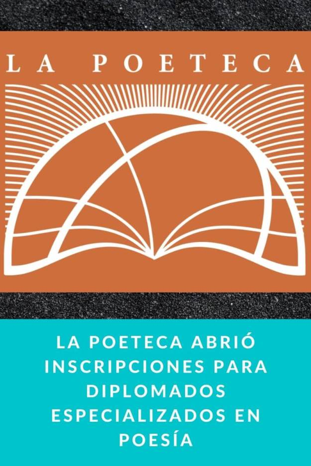 La Poeteca abrió inscripciones para diplomados especializados en poesía
