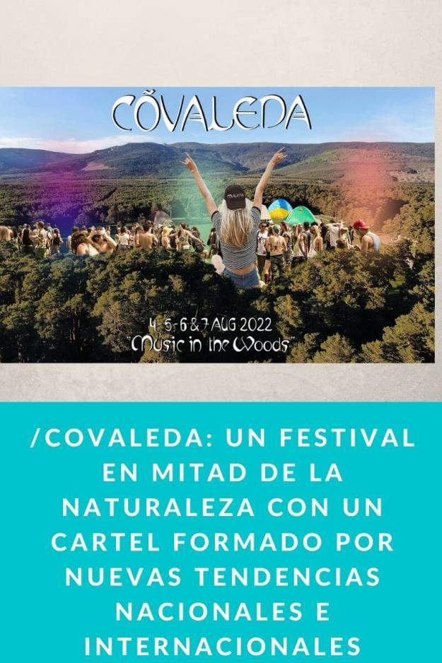 Nace Covaleda: Un festival en mitad de la naturaleza con un cartel formado por nuevas tendencias nacionales e internacionales