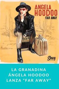 """La granadina Ángela Hoodoo lanza """"Far Away"""""""