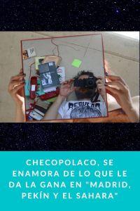 """CHECOPOLACO, se enamora de lo que le da la gana en """"Madrid, Pekín y el Sahara"""""""