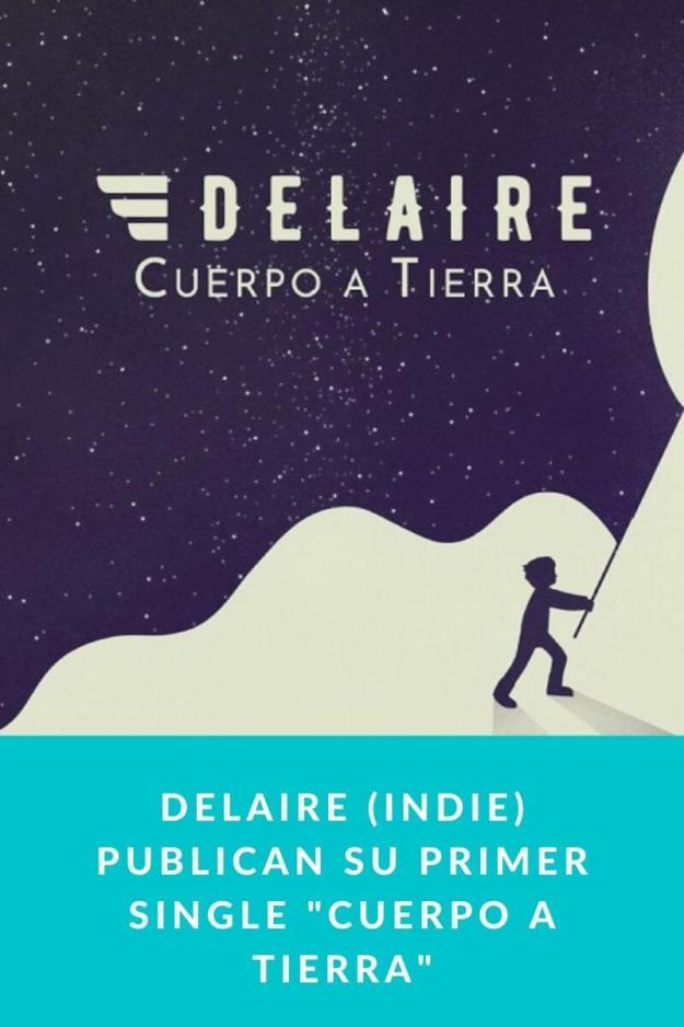 Delaire (INDIE) publican su primer single «Cuerpo a tierra»