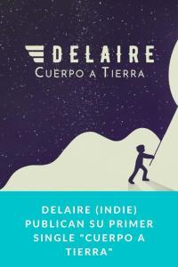 """Delaire (INDIE) publican su primer single """"Cuerpo a tierra"""""""