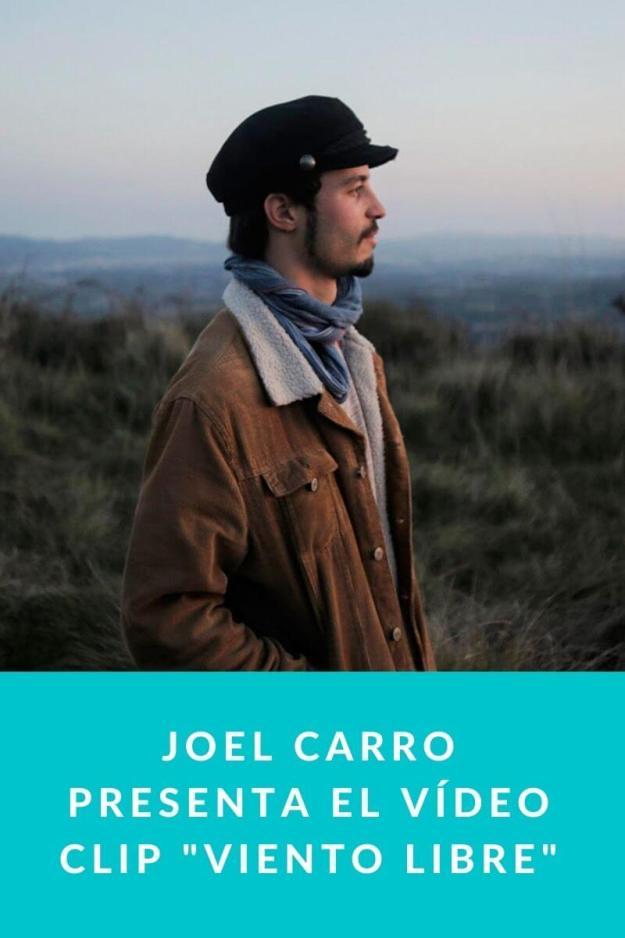 Joel Carro presenta el Vídeo Clip «Viento Libre»