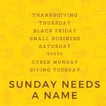 Sunday of Thanksgiving week is the only day without a marketing name