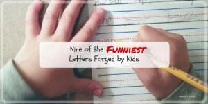 Nine Funny Letters Forged by Kids - parenting humor,