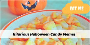 Hilarious Halloween Candy memes - funny memes about Halloween candy.