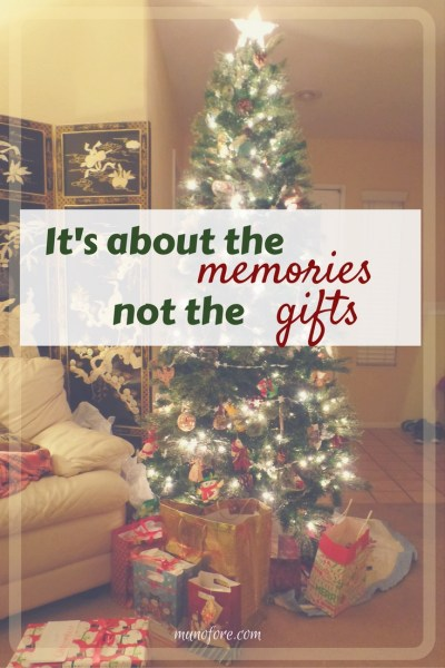 It's about the Memories not the gifts. Stop stressing about the perfect Christmas gift and spend time with your family instead.