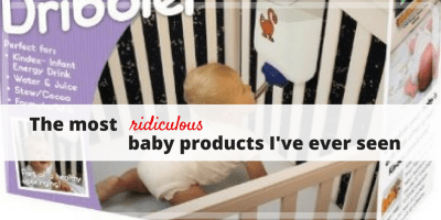 Some of the most ridiculous baby products on sale today including wee wee covers, apptivity infant seat and more.