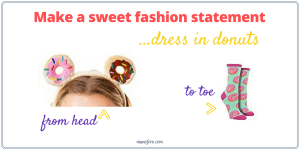 Donut fashions from head to toe: funny donut clothing and accessories for National Donut Day.