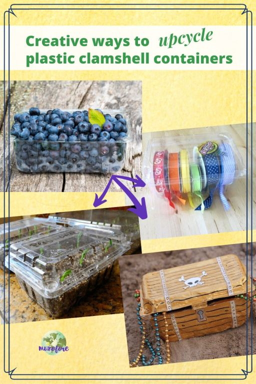 """collage of plastic fruit containers with text overlay """"Creative ways to upcycle plastic clamshell containers"""""""