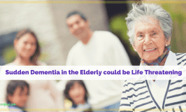 "elderly woman with family in the background and text ""Sudden Dementia Could be Life Threatening."""