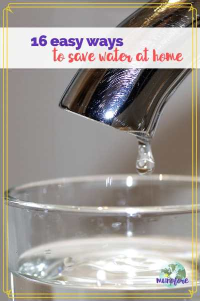 """water dripping into a glass with text overlay """"16 ways to save water at home"""""""