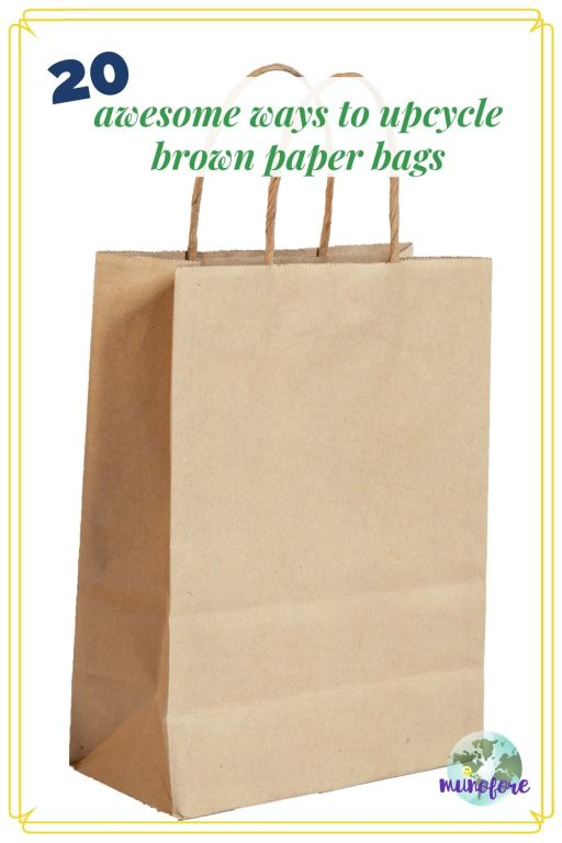 """brown kraft paper shopping bag with text overlay """"20 awesome ways to upcycle brown paper bag"""""""