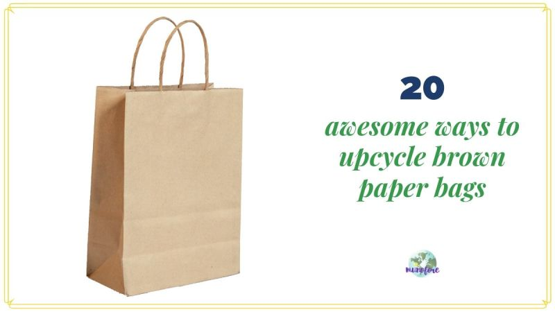 "brown kraft paper shopping bag with text overlay ""20 awesome ways to upcycle brown paper bag"""