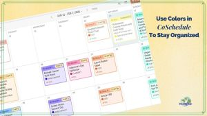 """screenshot of coschedule calendar with text overlay """"Use Colors in Coschedule to stay organized."""""""