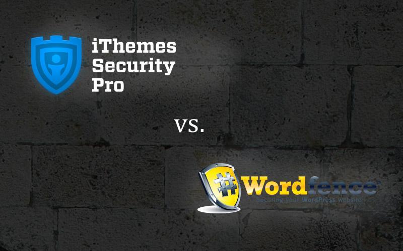 iThemes Security vs. WordFence