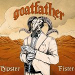 Goatfather – Hipster Fister (2016)