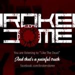 Broken Dome, Gothic Metal para os órfãos de Type O Negative
