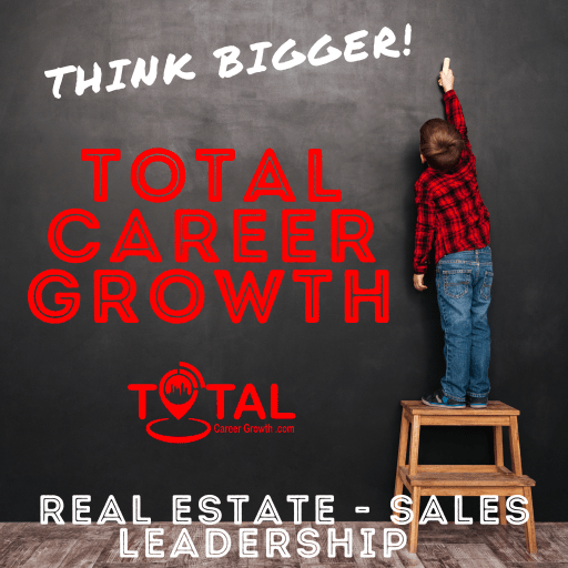 Total Career Growth fosters exponential growth for REAL ESTATE, SALES, and LEADERSHIP.