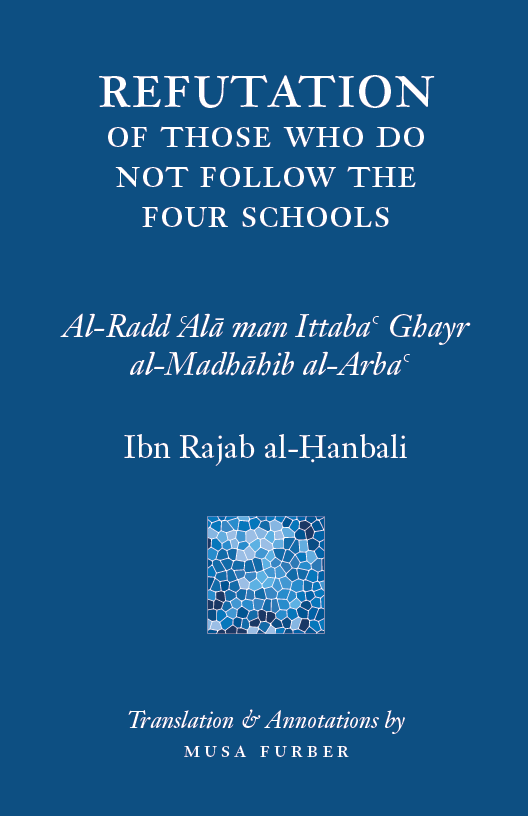 The Refutation of Those Who Do Not Follow the Four Schools