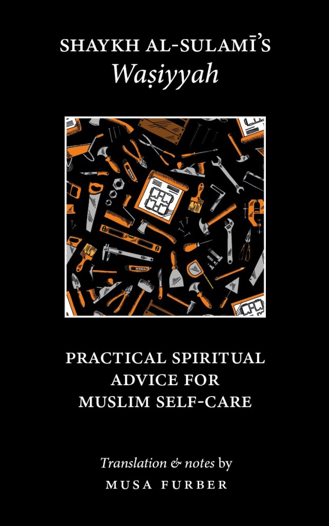 Shaykh al-Sulami's Wasiyyah: Practical Advice for Muslim Self-Care