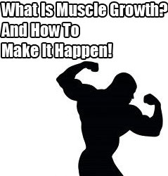 What Is Muscle Growth (Muscle Hypertrophy?)