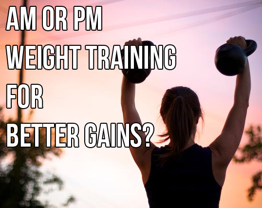 Morning Or Evening Weight Training For Better Gains?