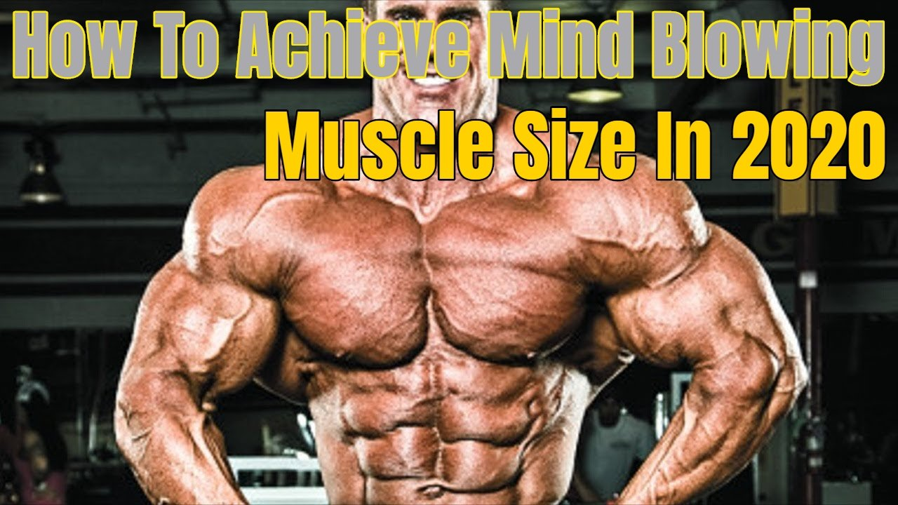 How To Achieve Mind Blowing Muscle Size
