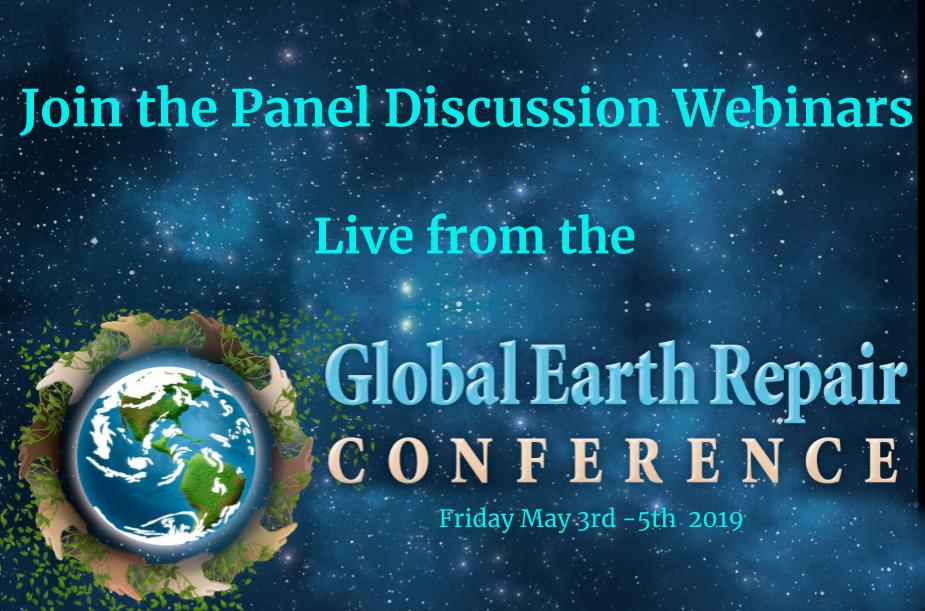 Register to Join these three live panel webinars from the Global Earth Repair Conference