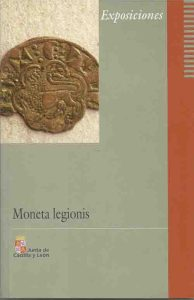 FIGUEROLA, Miguel. Moneta legionis. Del denario ... [exposición]