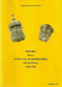 VALLECILLO TEODORO, Miguel Ángel. Historia de la Santa Casa de Misericordia ... [texto impreso]