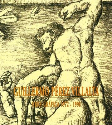 Guillermo Pérez Villalta. Obra gráfica (1972-1998). Catálogos museo Gustavo de Maeztu