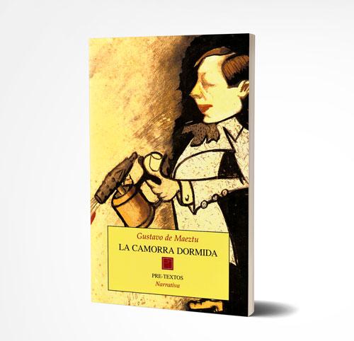 La Camorra Dormida. Publicaciones de Gustavo de Maeztu