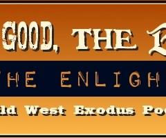 "The Good, the Bad, & the Enlightened – Episode #003 ""Sky Spirit Lives!"""