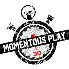 Momentous Play: Episode 10
