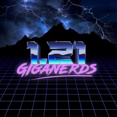 1.21 Giganerds Episode 17