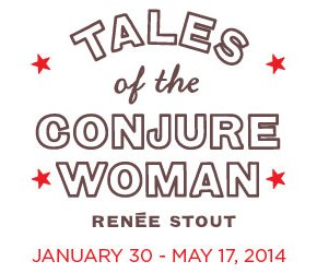 "*RESCHEDULED* – Reception ""Renée Stout: Tales of the Conjure Woman"""