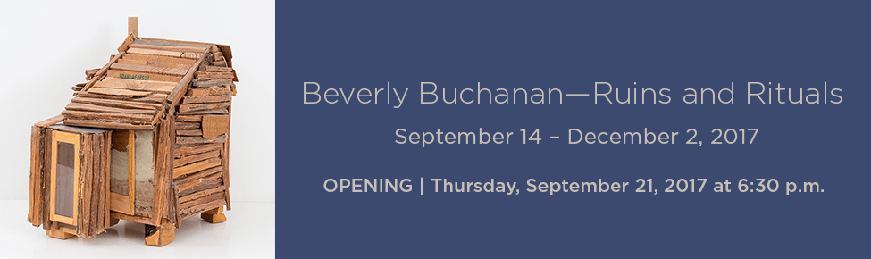 'Beverly Buchanan – Ruins and Rituals' OPENING | Thursday, Sept 21