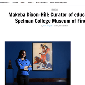 Rollingout Review: Makeba Dixon-Hill: Curator of education at Spelman College Museum of Fine Art