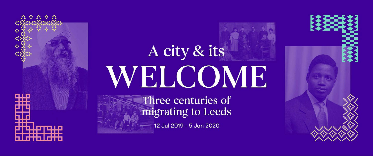 A city and its welcome. Three centuries of migrating to Leeds. 12 July 2019 - 5 Jan 2020.