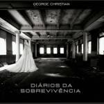 Reseña de George Christian: Diários da Sobrevivência