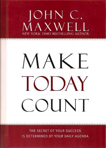 Make Today Count by John Maxwell  Mush Panjwani