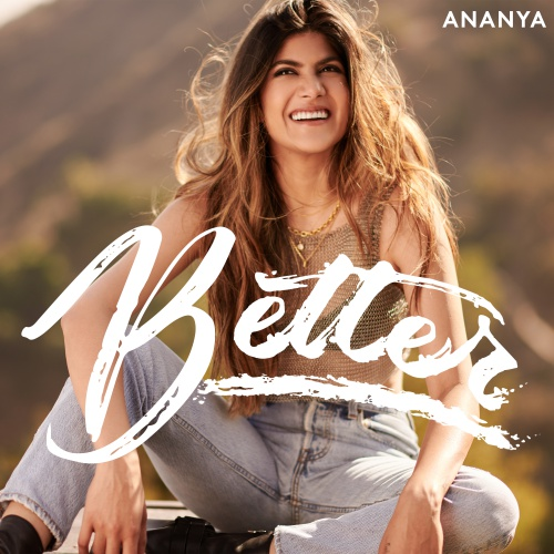 Ananya Returns With New Single 'better'
