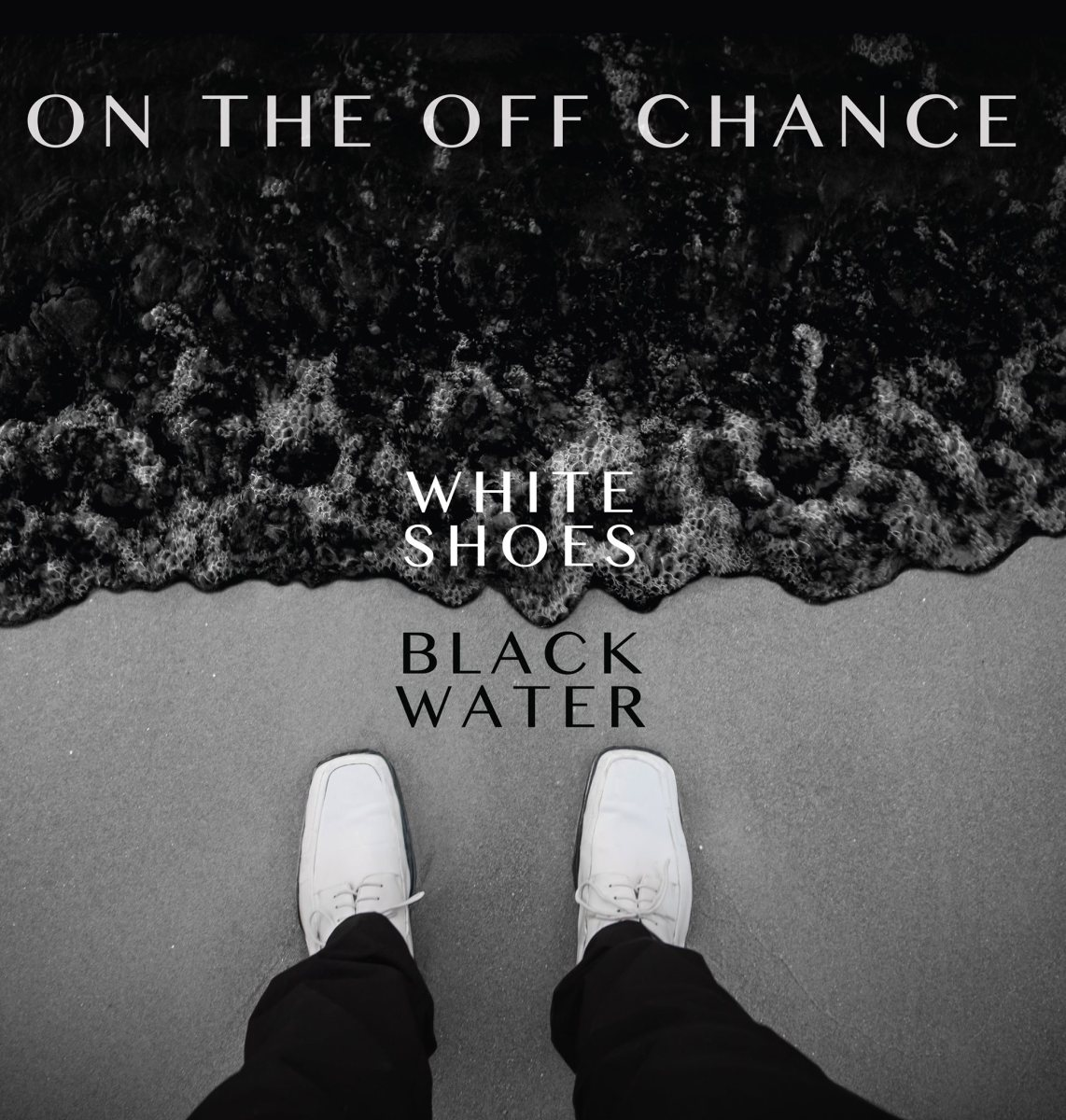 "Band Slam: A Review of On The Off Chance's ""White Shoes, Black Water"""
