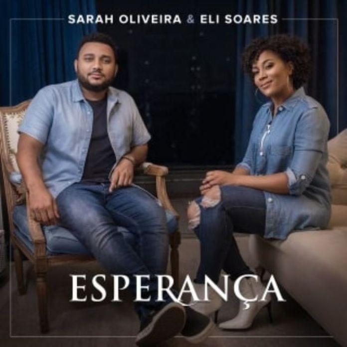 Esperança: Sarah Oliveira e Eli Soares