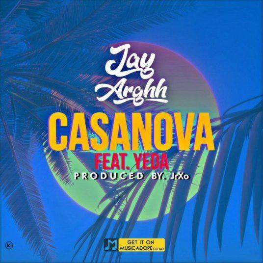 Jay Arghh - Casanova (feat. Yeda)