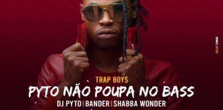 dj-pyto-bander-shabba-wonder-pyto-nao-poupa-no-bass