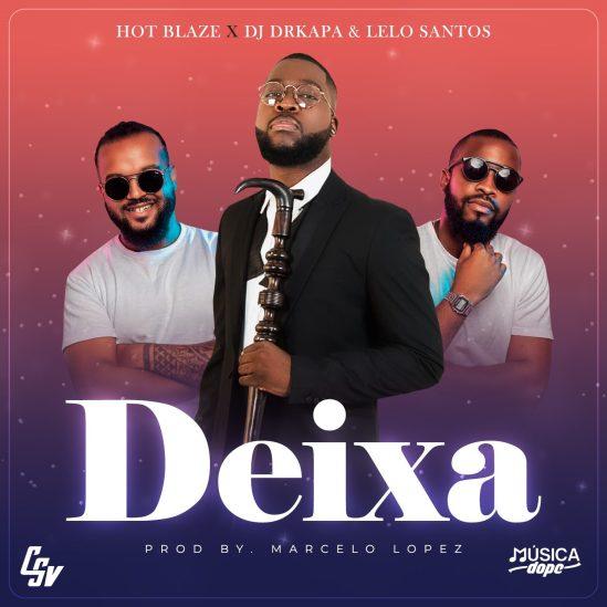 hot-blaze-dj-drkapa-dj-lelo-santos-deixa-official-audio